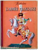 *HISTOIRE DE L'ARMEE FRANCAISE* Par PALUEL-MARMONT & Illustré Par Jean-Jacques PICHARD - Other