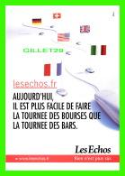 ADVERTISING - PUBLICITÉ - ALERTES, LES ECHOS - AUJOURD'HUI, PLUS FACILE DE FAIRE LA TOURNÉE DES BOURSES QUE DES BARS - - Publicité