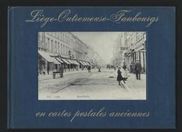Liège - Outremeuse - Faubourgs. En Cartes Postales Anciennes. Signé Et Daté Par L'Auteur Jacques Dubreucq. 8 Scans. - Belgique