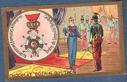 Chromo Chocolat Guerin-Boutron Décorations Françaises Et étrangères Belgique Ordre De Léopold Services Rendus 1832 - Guerin Boutron