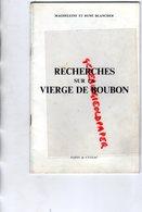 87- CUSSAC -75-PARIS- LIVRET RECHERCHES SUR LA VIERGE DE BOUBON-BALTIMORE-ROUEN-LOUVRE-MAGDELEINE ET RENE BLANCHER-1972 - Limousin