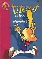 Jeunesse : Titeuf Tchô La Planète Par Zep (ISBN 2012007546 EAN 9782012007543) - Bibliotheque Rose