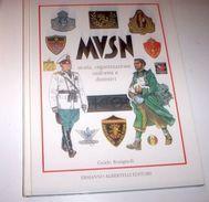 Fascismo Rosignoli - MVSN Storia Organizzaizone Uniformi E Distintivi 1^ Ed. 1995 Ed. Albertelli - Guerra 1939-45