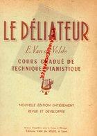 37- TOURS- LE DELIATEUR EDITIONS VAN DE VELDE- TECHNIQUE PIANO-PIERRE MAILLARD VERGER-PRIX DIEMER-ROME-IMPRIMERIE TARDY - Scores & Partitions