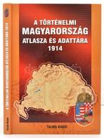 A Történelmi Magyarország Atlasza és Adattára. Pécs, 2005, Talma Kiadó. Kartonált Papírkötésben, Jó állapotban. - Other Collections