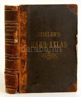 Stieler's Handatlas über Alle Theile Der Erde Un über Das Weltgebäude. Gotha, 1881, Justus Perthes. Sérült Félb?r Kötésb - Other Collections