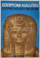Cca 1970 Szépm?vészeti Múzeum Egyiptomi Kiállítás Plakát, Szélén Kis Szakadás, 81x56,5 Cm - Other Collections
