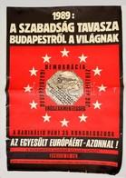 1989 Soós György (1953-): 'Szabadság Tavasza' Radikális Párt 35. Kongresszusa Plakát, Kis Szakadásokkal, 97x67 Cm - Other Collections