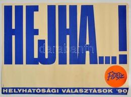 1990 Kemény György (1936-): 'Hejha...!' A Fidesz Választási Plakátja A Helyhatósági Választásokon, 49,5x69 Cm - Other Collections