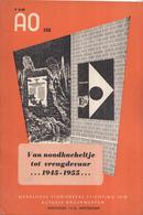 AO-reeks Boekje 558 - Dra. M.G. Schenk: Van Noodkacheltje Tot Vreugdevuur 1945 - 1955 - Zonder Datum - Geschiedenis