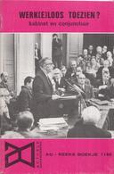 AO-reeks Boekje 1140 - Drs. A. Van Prooijen: Werk(e)loos Toezien? Kabinet En Conjunctuur - 09-12-1966 - Geschiedenis