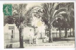 46133 - D18 - AIN TEMOUCHENT LE SQUARE ET LA GENDARMERIE - Autres Villes
