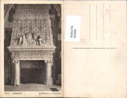 563069,Amboise Le Chateau Cheminee Kamin Ofen Heizung - Ansichtskarten