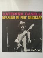 EP 45 Giri - CATERINA CASELLI - Nessuno Mi Può Giudicare - 45 G - Maxi-Single