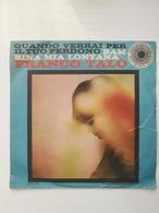 EP 45 Giri - FRANCO TALO' - Quando Verrai Per Il Tuo Perdono - 45 G - Maxi-Single