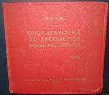 Dictionnaire De Spécialités Pharmaceutiques.Louis VIDAL.1958.3506 Pages +96 - Dictionaries