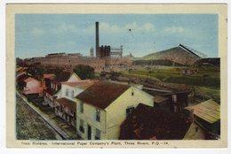 TROIS-RIVIERES, Quebec, Canada. International Paper Company's Plant, 1946 WB PECO Postcard - Trois-Rivières