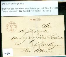 HANDGESCHREVEN BRIEF Uit 1864 Gelopen Van SAS Van GEND Naar DRIEBERGEN + STEMPEL : NA POSTTIJD IN KASTJE (10.923) - Periode 1852-1890 (Willem III)