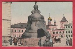 Russian / Russie - Moscou - Kremlin , La Czarine Des Cloches - 1908 ( Voir Verso ) - Russie