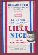270418 SPORT FOOTBALL Programme Officiel 1957 STADE DE FRANCE LILLE NICE 1/4 Finale COUPE DE FRANCE Cabaret MOULIN ROUGE - Boeken