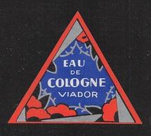 "07660 ""EAU DECOLOGNE - VIADOR - 1920 CIRCA""  ETICHETTA  ORIGINALE - Labels"