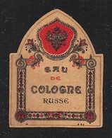 """07666 """"EAU DE COLOGNE -  RUSSE - 1920 CIRCA"""" ETICH  ORIG - Etichette"""