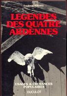 Frédéric Kiesel - Légendes Des Quatre Ardennes. - Livres, BD, Revues