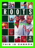ADVERTISING - PUBLICITÉ - ROOTS CANADA - OFFICIAL OUTFITTER OF THE CANADIAN OLYMPIC TEAM - ZOOM CARDS - - Publicité