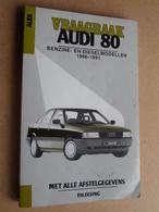 AUDI - Vraagbaak AUDI 80 Benzine- En Dieselmodellen 1986 - 1991 Met Alle Afstelgegevens ( Tweede Druk - Kluwer ) ! - Voitures