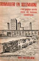 STO-TRAVAILLER EN ALLEMAGNE   ( Document De Propagande Pour Magnifier Le Travail Outre-Rhin ) - Livres, BD, Revues