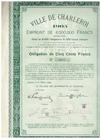 Obligation Ancienne - Emprunt Ville De Charleroi 1905 - Titre De 1925 - Industrie
