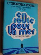 """EN ROUTE POUR LA MER ( Cdr. Georges CROISILE - """" FRANCE """" ) Souvenirs D'un Marin : La Table Rond 1971 ( 239 Pag. ) ! - Bateau"""