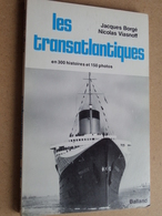 Les TRANSATLANTIQUES En 300 Histoires Et 150 Photos ( Jacques Borgé - Nicolas Viasnoff / Balland 1977 ( 189 Pag. ) ! - Bateau