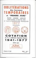 CATALOGUE OBLITERATIONS DES BUREAUX TEMPORAIRES ET IER JOURS FRANCE ANDORRE MONACO OUTRE MER... N° 222 - Marcophilie (Lettres)