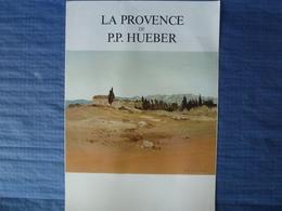 Lithographie Signée P.P.Hueber - La Provence - 72 X 50 Cm - Lithographies