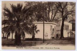 13 MARSEILLE EXPOSITION COLONIALE 19022  PALAIS DE LA TUNISIE - Expositions