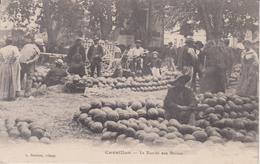 84. Cavaillon. Marché Aux Melons. Non écrite - Cavaillon