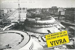 Le Havre (76) - Chantier De L'Ensemble Niemeyer - Mars 1981 - LA MAISON DE LA CULTURE DU HAVRE VIVRA - Le Havre