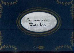 «Souvenirs De WATERLOO » -History - Colophon (2002) - Album - Photos - Culture