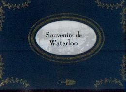 «Souvenirs De WATERLOO » -History - Colophon (2002) - Album - Photos - Cultura