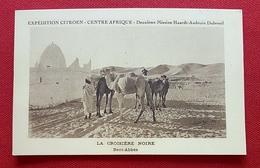 Expédition Citroën - Centre Afrique - La Croisière Noire - Beni-Abbes - 2 Scans - Cartes Postales