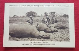 Expédition Citroën - Centre Afrique - La Croisière Noire - La Chasse Aux Hippopotames (Oubangui-Chari) - 4 Scans - Cartes Postales