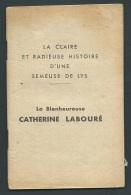 La Claire Et Radieuse Histoire D'une Semeuse De LYS - La Bienheureuse Catherine Labouré  ( 62 Pages ) 1933 - Mala81 - Religion