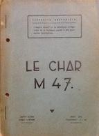 Le Char M 47, Centre Blinde, Bureau D'Etudes. 1955. Militaria. Military. Militaire. - Véhicules