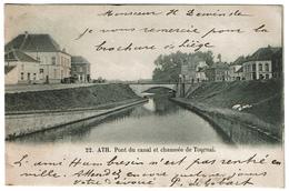 Ath - Pont Du Canal Et Chaussée De Tournai - 1903 - 2 Scans - Ath