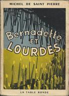 Michel De Saint Pierre  Bernadette Et Lourdes 1953 - Religión