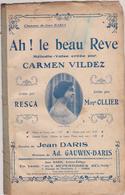 (RG1) Partition Anciennement Reliée Et Scotchée,ah! Le Beau Rêve , CARMEN VILDEZ  ,  RESCA  Et OLLIER - Partitions Musicales Anciennes