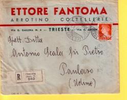 ITALIA - REGNO - RACCOMANDATA - ETTORE FANTOMA ARROTINO COLTELLERE TRIESTE   VIAGGIATA  1941 PER  PAULARO (UD) - 1900-44 Victor Emmanuel III