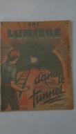 Une Lumière Dans Le Tunnel ,n°1 ,illustrateur Robert RIGOT - Magazines Et Périodiques