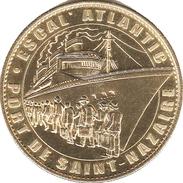 44 SAINT NAZAIRE ESCAL'ATLANTIQUE MÉDAILLE ARTHUS BERTRAND 2007 JETON MEDALS TOKENS COINS - 2007